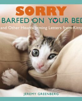 Sorry I Barfed On Your Bed And Other Heartwarming Letters From Kitty